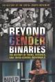 Beyond gender binaries : the history of trans, intersex, and third-gender individuals / Rita Santos. cover