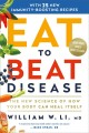 Eat to beat disease : the new science of how your body can heal itself / William W. Li, MD. cover