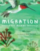Migration : incredible animal journeys / Mike Unwin ; illustrated by Jenni Desmond. cover