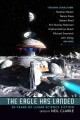 The Eagle has landed : 50 years of lunar science fiction / edited by Neil Clarke. cover