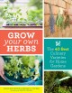 Grow your own herbs : the 40 best culinary varieties for home gardens / Susan Belsinger and Arthur O. Tucker ; with photographs by Shawn Linehan. cover