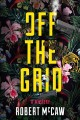 Off the grid / Robert McCaw. cover