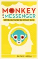 The monkey is the messenger : meditation and what your busy mind is trying to tell you / Ralph De la Rosa ; foreword by Susan Piver. cover