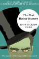 The mad hatter mystery / John Dickson Carr ; introduction by Otto Penzler. cover
