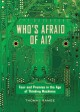 Who's afraid of AI? : fear and promise in the age of thinking machines / Thomas Ramge. cover