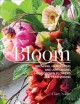 In bloom : growing, harvesting, and arranging homegrown flowers all year round / Clare Nolan. cover