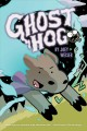 Ghost hog / written and illustrated by Joey Weiser ; edited by Robin Herrera. cover