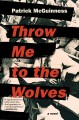 Throw me to the wolves / Patrick McGuinness. cover