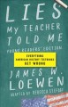 Lies my teacher told me : everything American history textbooks get wrong / James W. Loewen ; adapted by Rebecca Stefoff. cover