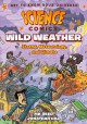 Wild weather : storms, meteorology, and climate / written by MK Reed ; illustrated by Jonathan Hill ; with colors by Nyssa Oru. cover