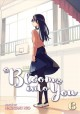 Bloom into you. Volume 6 / story & art by Nakatani Nio ; translation, Jenny McKeon ; adaptation, Jenn Grunigen ; lettering and retouch, CK Russell. cover