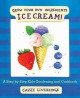 Ice cream! : grow your own ingredients / Cassie Liversidge. cover