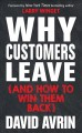Why customers leave : (and how to win them back) / David Avrin ; foreword by New York times bestselling author Larry Winget. cover