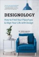 Designology : how to find your placetype & align your life with design / Dr. Sally Augustin, Founder, Design with Science. cover