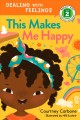 This makes me happy / Courtney Carbone ; illustrations by Hilli Kushnir. cover