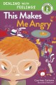 This makes me angry / Courtney Carbone ; illustrated by Hilli Kushnir. cover
