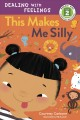 This makes me silly / Courtney Carbone ; illustrated by Hilli Kushnir. cover