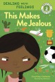 This makes me jealous / Courtney Carbone ; illustrated by Hilli Kushnir. cover