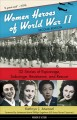 Women heroes of World War II : 32 stories of espionage, sabotage, resistance, and rescue / Kathryn J. Atwood. cover