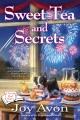 Sweet tea and secrets: a tea and a read mystery / Joy Avon. cover