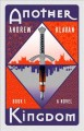 Another kingdom : a novel / by Andrew Klavan. cover