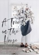 A tree in the house : flowers for your home, special occasions and every day / Annabelle Hickson. cover