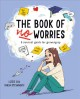 The book of no worries : a survival guide for growing up / Lizzie Cox ; illustrated by Tanja Stevanovic. cover