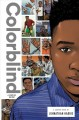 Colorblind : a story of racism / written by Johnathan Harris ; art by Donald Hudson and Garry Leach ; colors by Fahriza Kamaputra ; lettering by Tyler Smith for Comicraft. cover