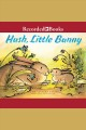 Hush, little bunny [electronic resource] / David Ezra Stein. cover