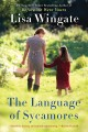 The language of sycamores / Lisa Wingate. cover