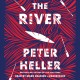 The river : a novel / Peter Heller, bestselling author of The dog stars. cover