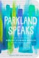 Parkland speaks : survivors from Marjory Stoneman Douglas share their stories / edited by MSD teacher Sarah Lerner. cover