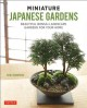 Miniature Japanese gardens : beautiful bonsai landscape gardens for your home / Kenji Kobayashi ; translated from the Japanese by Leeyong Soo. cover
