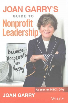 Cover Image of Joan Garry's Guide to Nonprofit Leadership: Because Nonprofits are Messy
