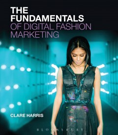 Cover of The Fundamentals of Digital Fashion Marketing by Clare Harris