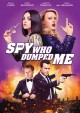 Cover for The spy who dumped me