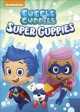 Cover for Bubble Guppies: Super Guppies