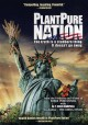 Cover for PlantPure nation: the truth is a stubborn thing. It doesn't go away
