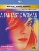 Cover for A fantastic woman= Una Mujer Fantástica