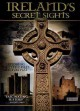 Cover for Ireland's secret sights exploring the Celtic isle's medieval past.