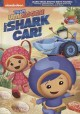 Cover for Team Umizoomi. Meet shark car!