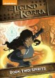 Cover for The legend of Korra. Book two: spirits