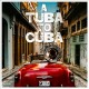 Cover for A Tuba to Cuba Original Soundtrack