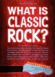 Cover for What is Classic Rock?