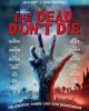 Cover for The dead don't die