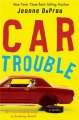 Cover for Car trouble: a novel