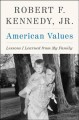 Cover for American values: lessons I learned from my family