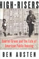 Cover for High-risers: Cabrini-Green and the fate of American public housing