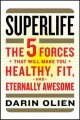 Cover for Superlife: the 5 forces that will make you healthy, fit, and eternally awes...