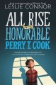 Cover for All rise for the Honorable Perry T. Cook